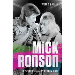 Mick Ronson : The Spider with the Platinum Hair