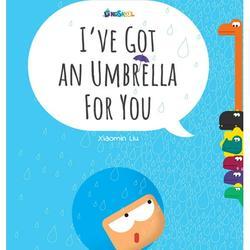 I've Got An Umbrella For You - Xiaomin Liu (Hardcover)