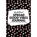 6x9 Blank Journal: Do Not Read! Spread Good Vibes Journal - Small Blank Journal - 6x9 Blank Journal (Softcover Journal / Notebook / Sketchbook / Diary) (Series #9) (Paperback)