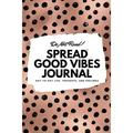 6x9 Blank Journal: Do Not Read! Spread Good Vibes Journal - Small Blank Journal - 6x9 Blank Journal (Softcover Journal / Notebook / Sketchbook / Diary) (Series #48) (Paperback)