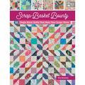 Scrap-Basket Bounty : 16 Single-Block Quilts That Make Your Scraps Shine (Paperback)