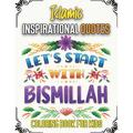 Islamic Inspirational Quotes Coloring Book for Kids: Beautiful Islamic Quotes Coloring Book For Kids & Adults (Paperback)