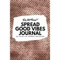 6x9 Blank Journal: Do Not Read! Spread Good Vibes Journal - Small Blank Journal - 6x9 Blank Journal (Softcover Journal / Notebook / Sketchbook / Diary) (Series #49) (Paperback)