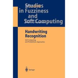 Studies in Fuzziness and Soft Computing: Handwriting Recognition: Soft Computing and Probabilistic Approaches (Paperback)