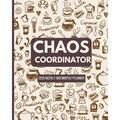 Chaos Coordinator: Weekly and Monthly Planner - Special Needs Mom - Busy Mom Planner and Gifts - Inspirational Quotes - January - December 2020 - Coffee (Paperback)