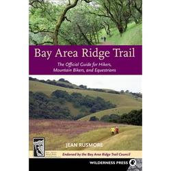 Bay Area Ridge Trail: The Official Guide for Hikers, Mountain: Bay Area Ridge Trail : The Official Guide for Hikers, Mountain Bikers and Equestrians (Edition 3) (Paperback)