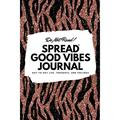 6x9 Blank Journal: Do Not Read! Spread Good Vibes Journal - Small Blank Journal - 6x9 Blank Journal (Softcover Journal / Notebook / Sketchbook / Diary) (Series #38) (Paperback)