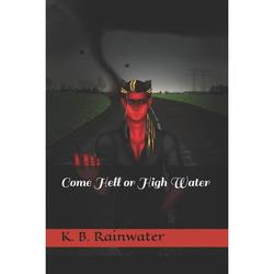 Apocalyptica: Come Hell or High Water (Series #1) (Paperback)