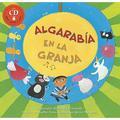 Algarabia en la granja/Farmyard Jamboree: Basado En Un Cuento Del Folclor Chileno