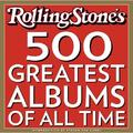 Rolling Stone : The 500 Greatest Albums of All Time