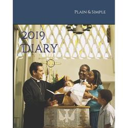 Diary - Plain & Simple Faith: 2019 Diary : Weekly Desk Diary with Scriptures & Verses to Inspire You Throughout the Year - Christian Diary, Christians Diary, Faith Diary, Church Diary (Series #1) (Paperback)