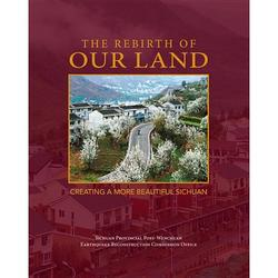 Rebirth of Our Land: Creating a More Beautiful Sichuan (Hardcover)
