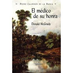 Juan de La Cuesta Hispanic Monographs: El Medico de Su Honra (Paperback)