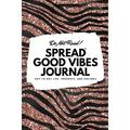 6x9 Blank Journal: Do Not Read! Spread Good Vibes Journal - Small Blank Journal - 6x9 Blank Journal (Softcover Journal / Notebook / Sketchbook / Diary) (Series #45) (Paperback)