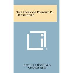 The Story of Dwight D. Eisenhower (Hardcover)