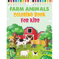 Farm Animals Coloring Book for kids : A Farm animal Coloring Book with Fun, Easy, Adorable Animals, Farm Scenery, Relaxation and Baby Animals Coloring Pages for Kids (Paperback)