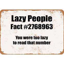 Lazy People Fact #2768963. You Were Too Lazy to Read The Number Metal Sign - 10x14 inch - Vintage Look