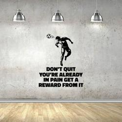 Dont Quit You're Already In Pain Get A Reward From It Quote Heading Soccer Player Vinyl Wall Sticker Art Decal Soccer Sports Boys Girls Kids Room Design Bedroom Soccer Sports Size (30x30 inch)