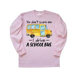 Inktastic You Dont Scare Me- I Drive a School Bus Adult Long Sleeve T-Shirt Male Pink S