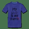 My Dad is my Hero - Kids' Premium T-Shirt