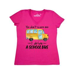 Inktastic You Dont Scare Me- I Drive a School Bus Adult Women's V-Neck T-Shirt Female Hot Pink L