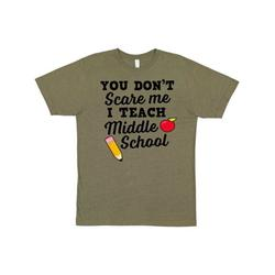 Inktastic You Dont Scare Me I Teach Middle School Adult T-Shirt Male