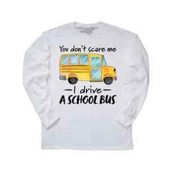 Inktastic You Dont Scare Me- I Drive a School Bus Adult Long Sleeve T-Shirt Male White XXXL
