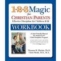 1-2-3 Magic Workbook for Christian Parents: Effective Discipline for Children 2-12 (1 2 3 Magic for Christian Parents)