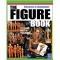 The Figure Book: The Figure Competition Training Guide