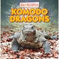 Komodo Dragons (Really Wild Reptiles (Gareth Stevens))