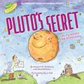 Pluto's Secret: An Icy World's Tale of Discovery: An Icy World's Tale of Discovery