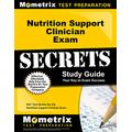 Nutrition Support Clinician Exam Secrets Study Guide: NSC Test Review for the Nutrition Support Clinician Exam (Mometrix Secrets Study Guides)