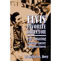 Elvis' Favorite Director: The Amazing 52-Year Career of Norman Taurog