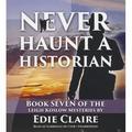 Leigh Koslow Mysteries: Never Haunt a Historian (Audiobook)