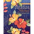 Paradise Stitched--Sashiko & Applique Quilts