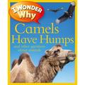 I Wonder Why (Paperback): I Wonder Why Camels Have Humps : And Other Questions about Animals (Paperback)