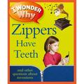 I Wonder Why (Paperback): I Wonder Why Zippers Have Teeth : And Other Questions about Inventions (Paperback)