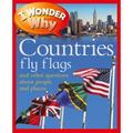I Wonder Why (Paperback): I Wonder Why Countries Fly Flags : And Other Questions about People and Places (Paperback)