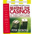 Beating the Casinos at Their Own Game : A Strategic Approach to Winning at Craps, Roulette, Blackjack, Carribean Stud Poker,