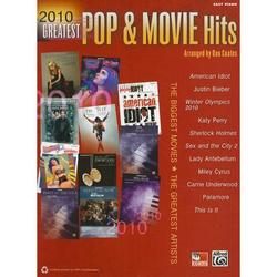 Greatest Pop & Movie Hits: 2010 Greatest Pop & Movie Hits: The Biggest Movies * the Greatest Artists (Easy Piano) (Paperback)