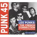 Punk 45: Les Punks: The French Connection