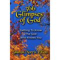 366 Glimpses Of God: Getting To Know The God Who Knows You