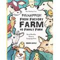 Pignapped - From Factory Farm to Family Farm: Fun-Schooling Storybook and Workbook - For Ages 9 to 14 (Thinking Tree Books - Farm & Animal Stories) (Volume 1)
