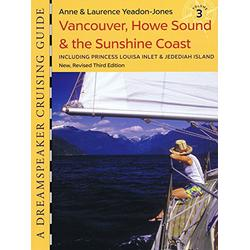 Dreamspeaker Cruising Guide, Vol. 3; Vancouver, Howe Sound & the Sunshine Coast, 3rd ed.