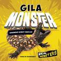 Gila Monster: Venomous Desert Dweller (Real Monsters)
