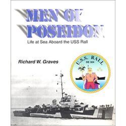 Men of Poseidon : Life at Sea Aboard the USS Rall