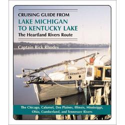 Cruising Guide from Lake Michigan to Kentucky Lake: The Heartland Rivers Route