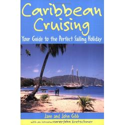 Caribbean Cruising: Your Guide to the Perfect Sailing Holiday