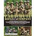 Parachute Rifle Company: A Living Historians Introduction to the Organization, Equipment, Tactics and Techniques of the U.S. Armys Elite Airborne Troops in Combat on the Western Front in World War II