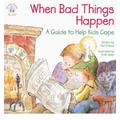 When Bad Things Happen: A Guide to Help Kids Cope (Elf-Help Books for Kids) [ WHEN BAD THINGS HAPPEN: A GUIDE TO HELP KIDS COPE (ELF-HELP BOOKS FOR KIDS) BY O'Neal, Ted ( Author ) Mar-14-2003